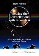 9780387854083: Viewing the Constellations with Binoculars