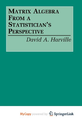 9780387854229: Matrix Algebra From a Statistician's Perspective