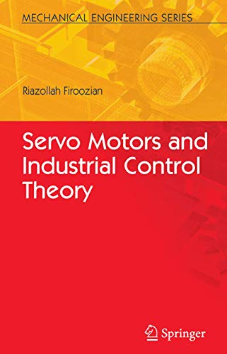 9780387854588: Servo Motors and Industrial Control Theory (Mechanical Engineering Series)