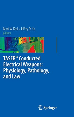 9780387854748: Taser Conducted Electrical Weapons: Physiology, Pathology, and Law