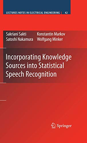 9780387858296: Incorporating Knowledge Sources into Statistical Speech Recognition (Lecture Notes in Electrical Engineering)