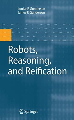 9780387874876: Robots, Reasoning, and Reification