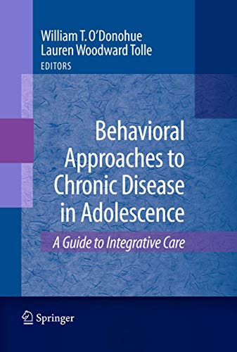 Behavioral Approaches to Chronic Disease in Adolescence: A Guide to Integrative Care (Hardcover)