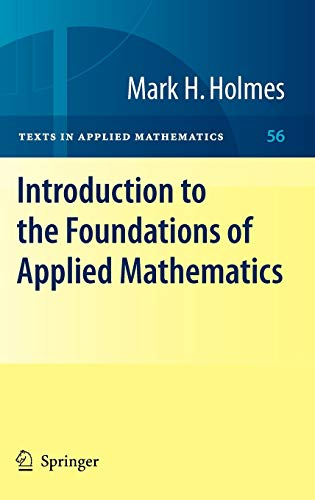 9780387877495: Introduction to the Foundations of Applied Mathematics (Texts in Applied Mathematics)