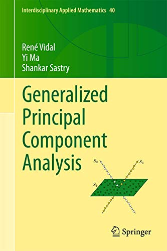 9780387878102: Generalized Principal Component Analysis (Interdisciplinary Applied Mathematics)