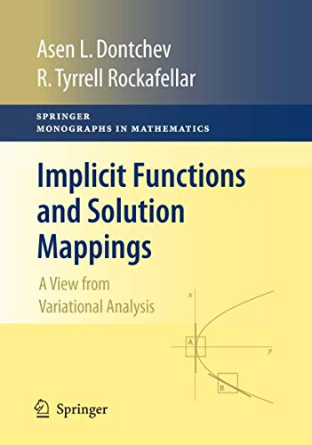9780387878201: Implicit Functions and Solution Mappings: A View from Variational Analysis (Springer Monographs in Mathematics)