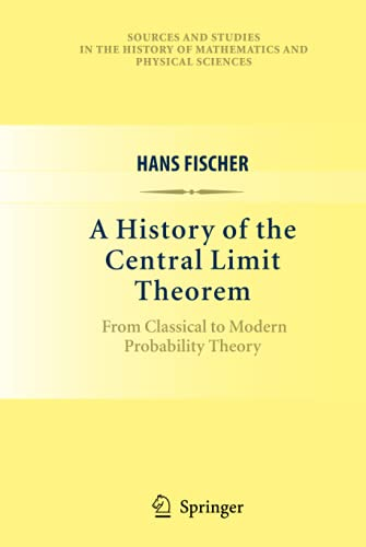 9780387878560: A History of the Central Limit Theorem: From Classical to Modern Probability Theory