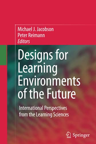 9780387882789: Designs for Learning Environments of the Future: International Perspectives from the Learning Sciences