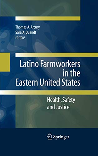 9780387883465: Latino Farmworkers in the Eastern United States: Health, Safety and Justice