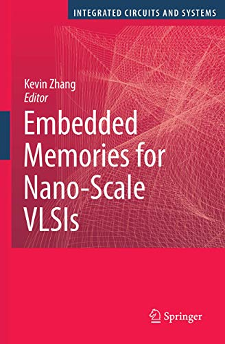 9780387884967: Embedded Memories for Nano-Scale VLSIs (Integrated Circuits and Systems)