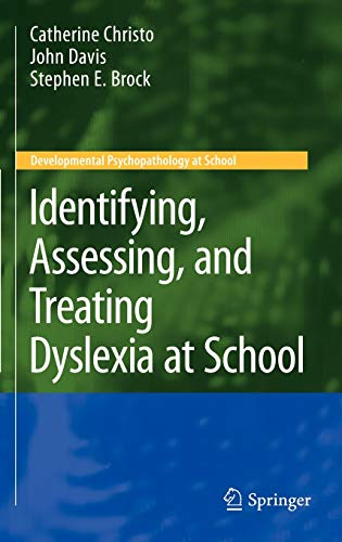 9780387885995: Identifying, Assessing, and Treating Dyslexia at School (Developmental Psychopathology at School)