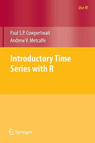 9780387886978: Introductory Time Series with R (Use R!)