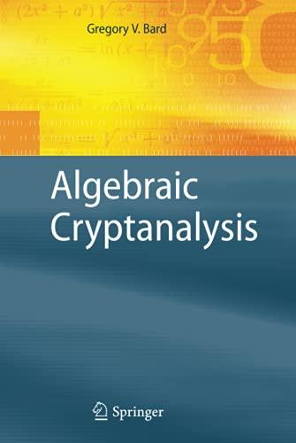 9780387887562: Algebraic Cryptanalysis