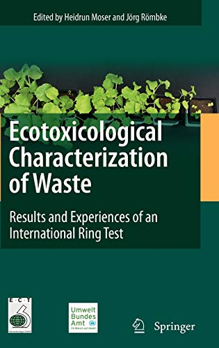 9780387889580: Ecotoxicological Characterization of Waste: Results and Experiences of an International Ring Test