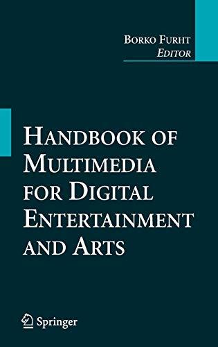 Handbook of Multimedia for Digital Entertainment and Arts: Borko Furht