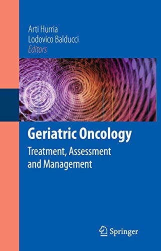 9780387890692: Geriatric Oncology: Treatment, Assessment and Management