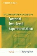 9780387891767: A Comprehensive Guide to Factorial Two-Level Experimentation