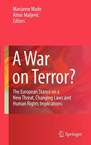 9780387892900: A War on Terror?: The European Stance on a New Threat, Changing Laws and Human Rights Implications
