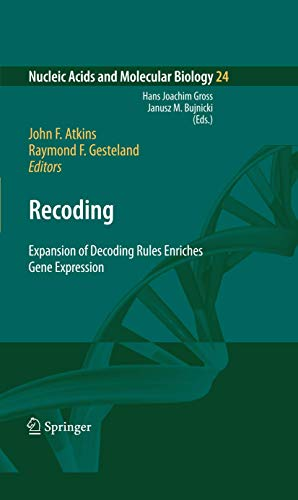 Recoding: Expansion of Decoding Rules Enriches Gene Expression.: Atkins, John ; Gesteland, Raymond ...