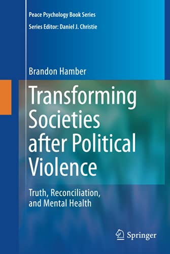 9780387894263: Transforming Societies after Political Violence: Truth, Reconciliation, and Mental Health (Peace Psychology Book Series)