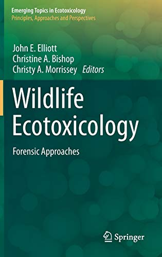 9780387894317: Wildlife Ecotoxicology: Forensic Approaches (Emerging Topics in Ecotoxicology)