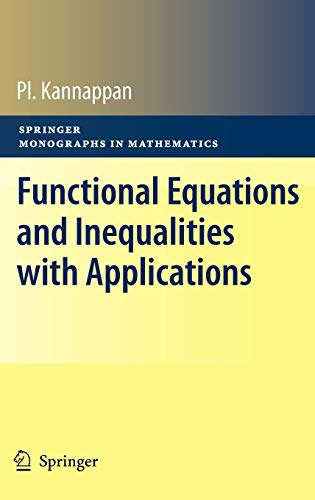 Functional Equations and Inequalities with Applications: P. Kannappan