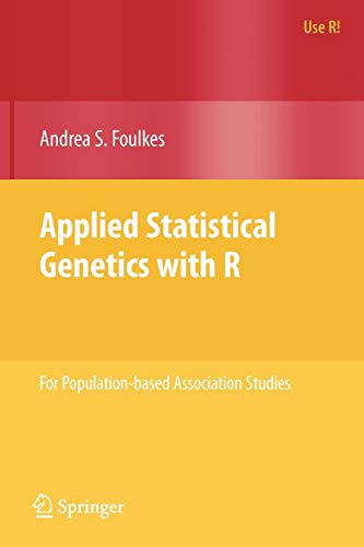 9780387895536: Applied Statistical Genetics With R: For Population-based Association Studies