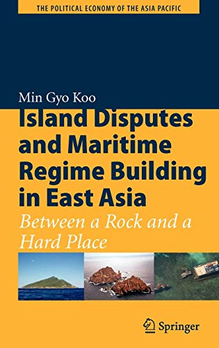 9780387896694: Island Disputes and Maritime Regime Building in East Asia: Between a Rock and a Hard Place (The Political Economy of the Asia Pacific)