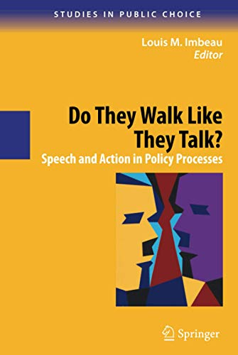 Do They Walk Like They Talk?: Speech and Action in Policy Processes (Studies in Public Choice): ...