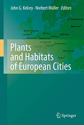 Plants and Habitats of European Cities: John G. Kelcey