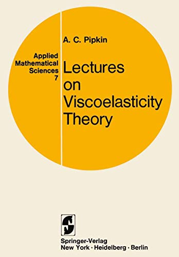 9780387900308: Lectures on Viscoelasticity Theory (Applied Mathematical Sciences (Springer))