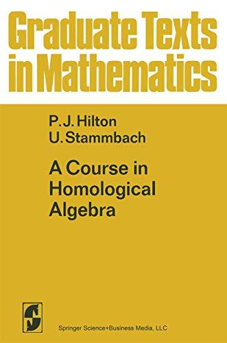 9780387900339: A Course in Homological Algebra (Graduate Texts in Mathematics)