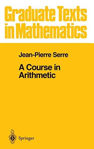 9780387900407: A Course in Arithmetic (Graduate Texts in Mathematics, Vol. 7)