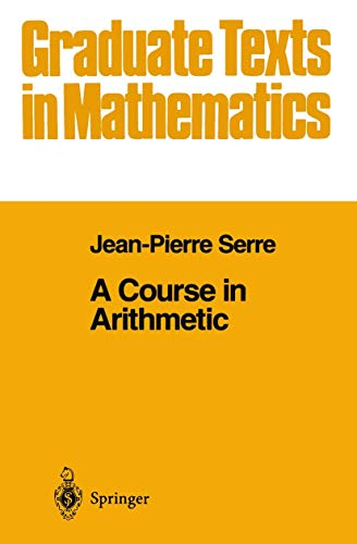 9780387900414: A Course in Arithmetic