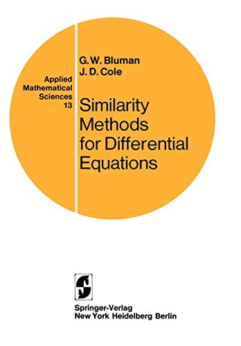Applied Mathematical Sciences: Similarity Methods for Differential: J. D. Cole