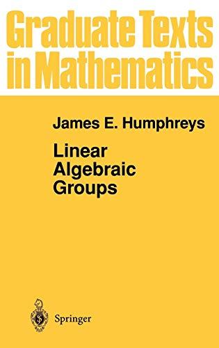9780387901084: Linear Algebraic Groups (Graduate Texts in Mathematics)