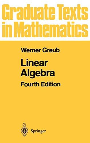 Linear Algebra.: Greub, Werner: