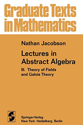 9780387901244: Lectures in Abstract Algebra: III. Theory of Fields and Galois Theory (Graduate Texts in Mathematics)