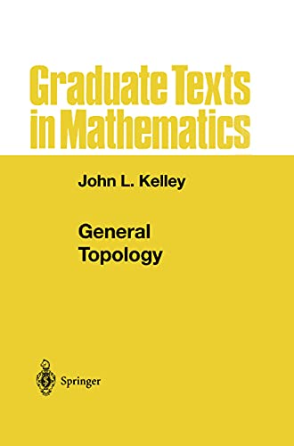 General Topology (Graduate Texts in Mathematics): John L. Kelley