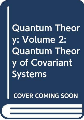 9780387901329: Quantum Theory: Volume 2: Quantum Theory of Covariant Systems