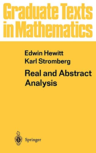 Real and Abstract Analysis (Graduate Texts in: Edwin Hewitt; Karl