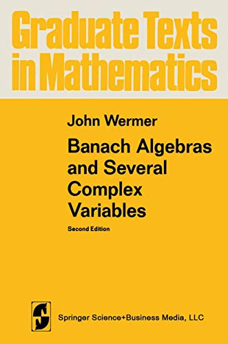 9780387901602: Banach Algebras and Several Complex Variables (Graduate Texts in Mathematics)