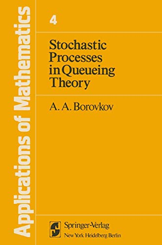 Stochastic Processes in Queueing Theory (Applications of: Borovkov, Alexander A.