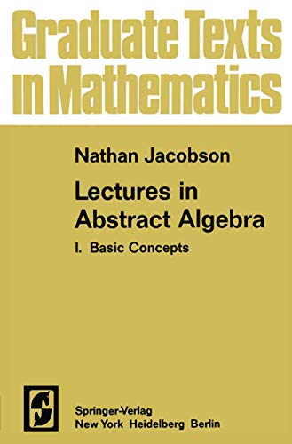 9780387901817: 001: Lectures in Abstract Algebra I: Basic Concepts (Graduate Texts in Mathematics)