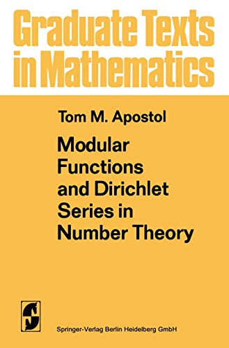 Modular Functions and Dirichlet Series in Number Theory: Apostol, Tom M.