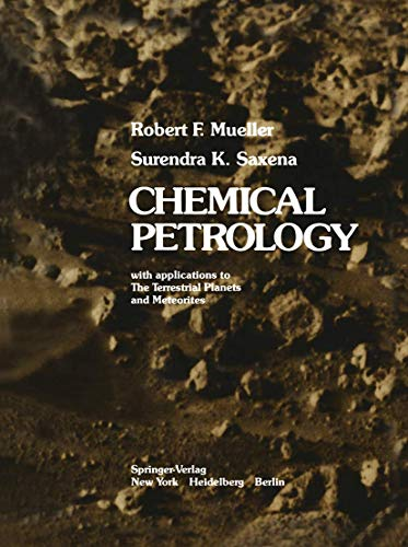 9780387901961: Chemical Petrology: with applications to The Terrestrial Planets and Meteorites