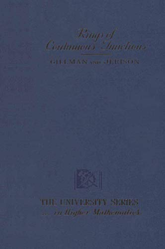 Rings of Continuous Functions (The university series: Gillman, L., Jerison,