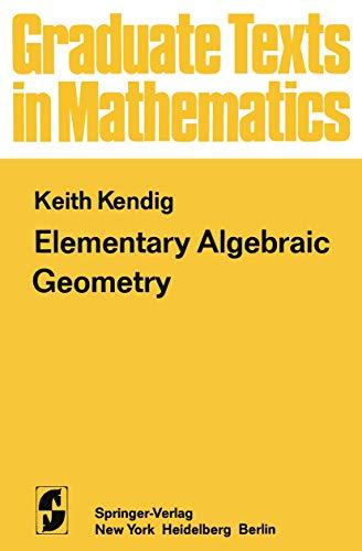 9780387901992: Elementary Algebraic Geometry (Graduate Texts in Mathematics)