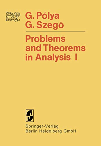 Problems and Theorems in Analysis I: Series,: Polya, Georg, Szeg?,