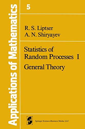 Statistics of Random Processes I: General Theory: R.S. Liptser; A.N.